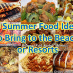 10 Summer Food Ideas to Bring to the Beach or Resorts