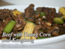 Beef with Young Corn and Kangkong